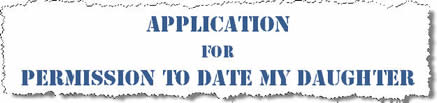 Post image for Humor: Application for Permission to Date my Daughter