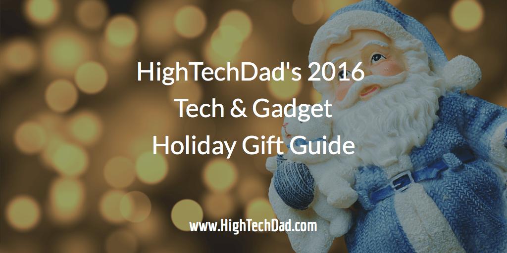 HighTechDad's 2016 Tech & Gadget Holiday Gift Guide - Santa