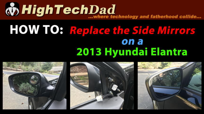 how to replace the side mirror of a hyundai elantra hightechdad. Black Bedroom Furniture Sets. Home Design Ideas