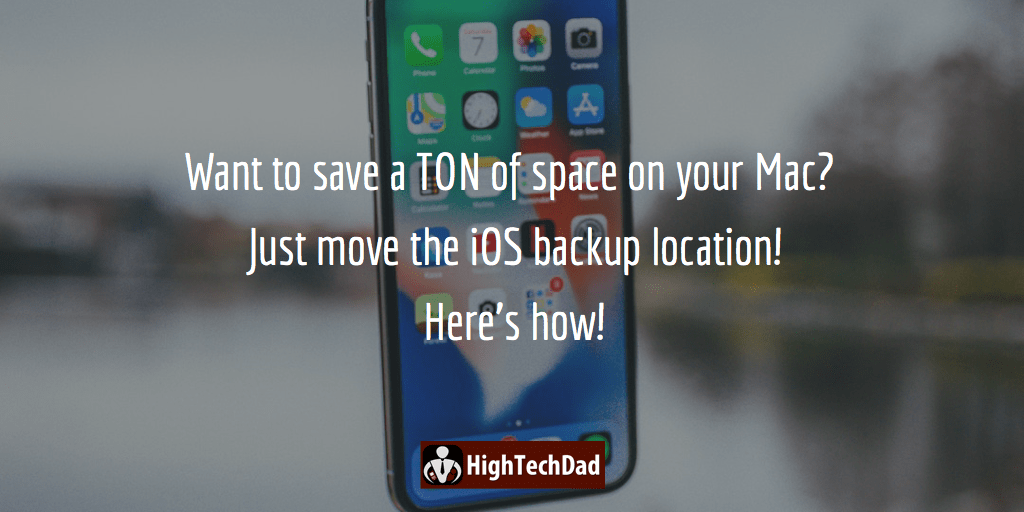 HighTechDad Change iOS Backup Location in iTunes - title