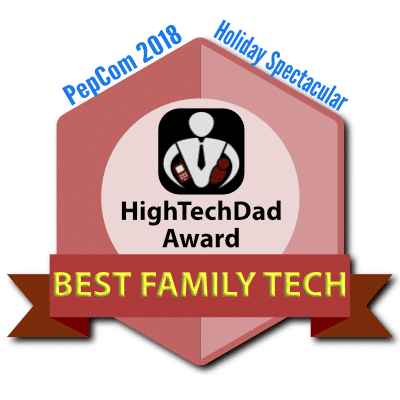 HighTechDad PepCom Holiday Spectacular 2018 Award - Best Family Tech