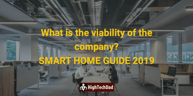 HighTechDad's Smart Home Guide 2019 - what is the viability of the company?