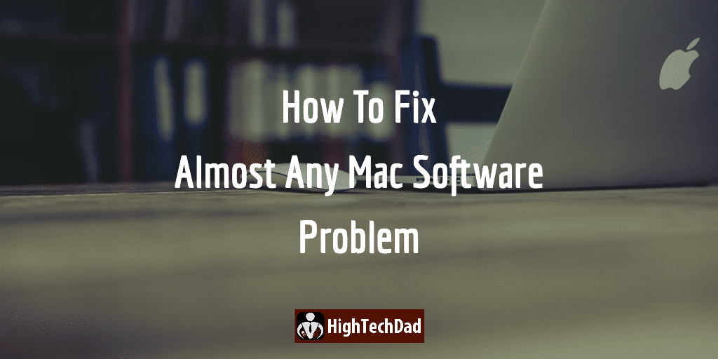 How to fix almost any Mac Software Problem